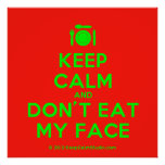 [Cutlery and plate] keep calm and don't eat my face  Posters