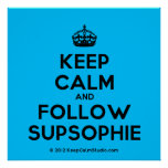 [Crown] keep calm and follow supsophie  Posters