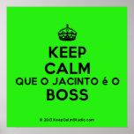 [Crown] keep calm que o jacinto é o boss  Posters