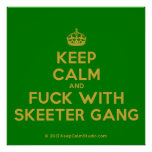 [Crown] keep calm and fuck with skeeter gang  Posters