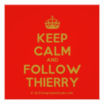 [Crown] keep calm and follow thierry  Posters