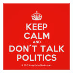 [Crown] keep calm and don't talk politics  Posters