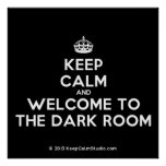 [Crown] keep calm and welcome to the dark room  Posters