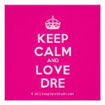 [Crown] keep calm and love dre  Posters