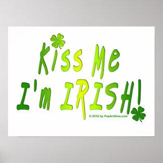 Posters, Prints - Kiss Me, I'm IRISH Poster