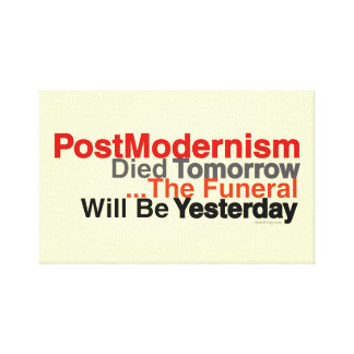 PostModernism Died Tomorrow Wrapped Canvas Print