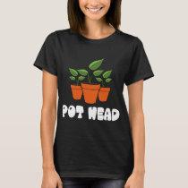 Pot Head Funny Gardening T-Shirt