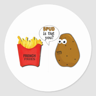 Potato French Fries is that you? Classic Round Sticker