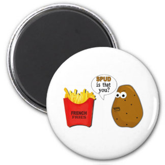 Potato French Fries is that you? funny 2 Inch Round Magnet