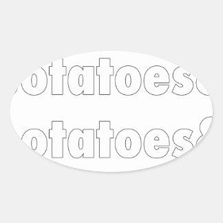 Potatoes & Potatoes & Potatoes Oval Sticker