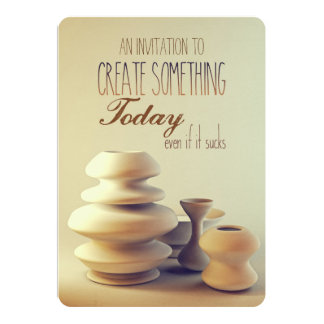 Pottery Create Something Today Even If It Sucks Card