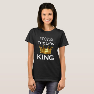 POTUS - The Ly'in King - Women's T-Shirt
