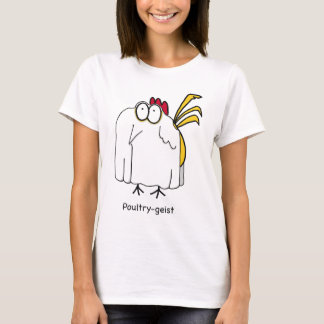 Poultry-geist Shirts
