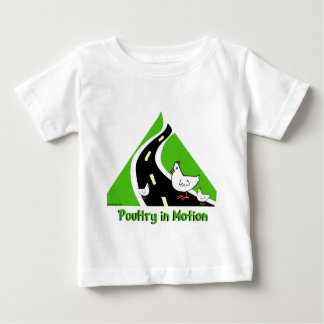 Poultry in Motion Baby T-Shirt