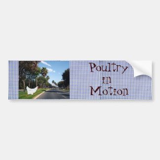 Poultry in Motion Bumper Sticker