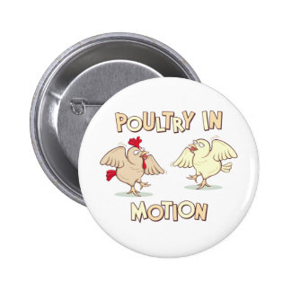 Poultry in Motion Buttons