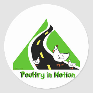 Poultry in Motion Classic Round Sticker