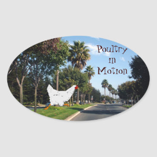 Poultry in Motion Oval Sticker