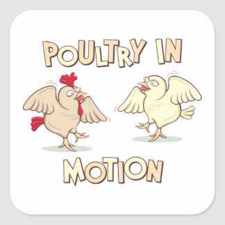 Poultry in Motion Square Sticker