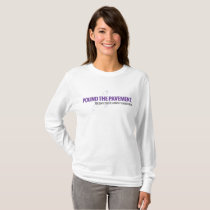 Pound The Pavement Long Sleeve Women's T T-Shirt