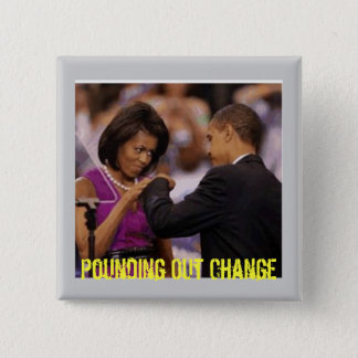 Pounding Out Change - Customized Button