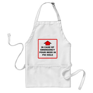 Pour Beer In Pie Hole - Emergency Sigh Adult Apron