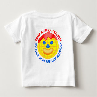 """Pour Cheery Cheerup On Your Bluesberry Wawful!"" Shirt"
