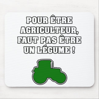 TO BE A FARMER, IS NOT NECESSARY TO BE A MOUSE PAD