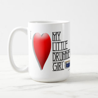 Pour It Loud (I LOVE MY LITTLE DRUMMER GIRL) Coffee Mug