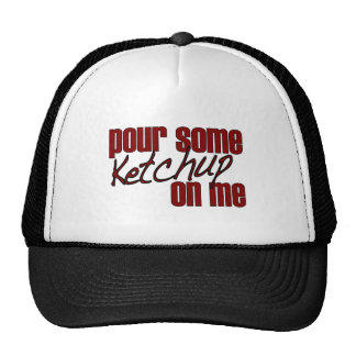 Pour Some Ketchup On Me Trucker Hat