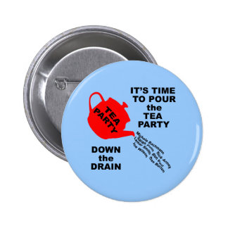 Pour the Tea Party Down the Drain Tshirts Pin