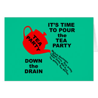 Pour the Tea Party Down the Drain Tshirts Card