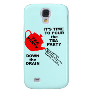 Pour the Tea Party Down the Drain Tshirts Galaxy S4 Case