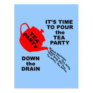 Pour the Tea Party Down the Drain Tshirts Postcard