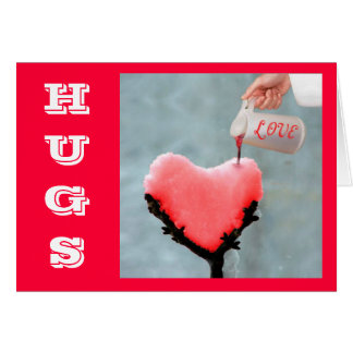 Pouring Out Love & Hugs Card