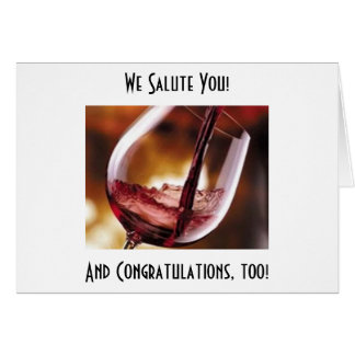 POURING THE WINE TO CONGRATULATE YOU CARD
