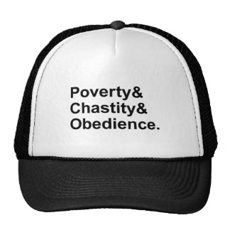Poverty Chastity Obedience   Monastic Vows Trucker Hat