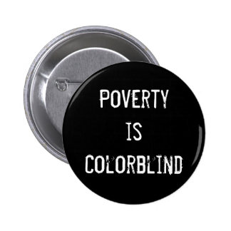 """""""Poverty Is Colorblind"""" Button"""