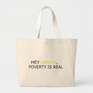 Poverty Is Real Large Tote Bag