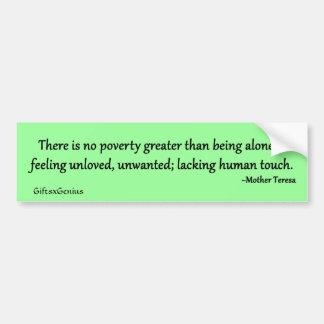 Poverty of Aloneness Bumper Sticker