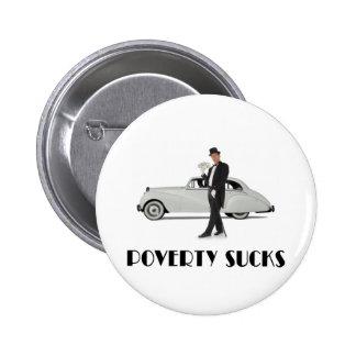 Poverty Sucks Button