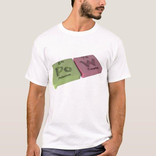 Pow as Po Polonium and W Tungsten T-Shirt