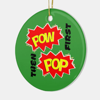 POW first, then POP Christmas Tree Ornament