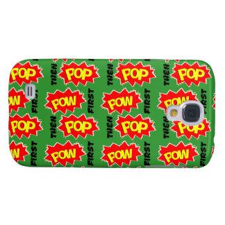 POW first, then POP Samsung Galaxy S4 Case