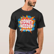 POW! Kidney Needed T-Shirt