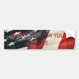 POW!!!!, pic003, THANK YOU FOR YOUR SERVICE . Bumper Sticker