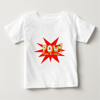 POW! Piece of Work Baby T-Shirt