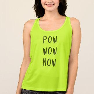 Pow wow now tank top