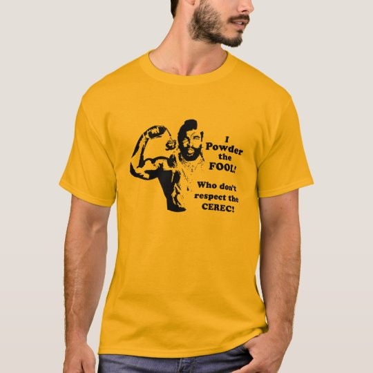 Powder the fool T-Shirt