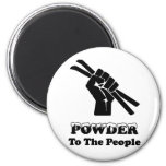 Powder To The People Magnets